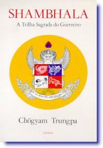 capa do livro: Shambhala: A Trilha Sagrada do Guerreiro - Chögyam Trungpa Rinpoche